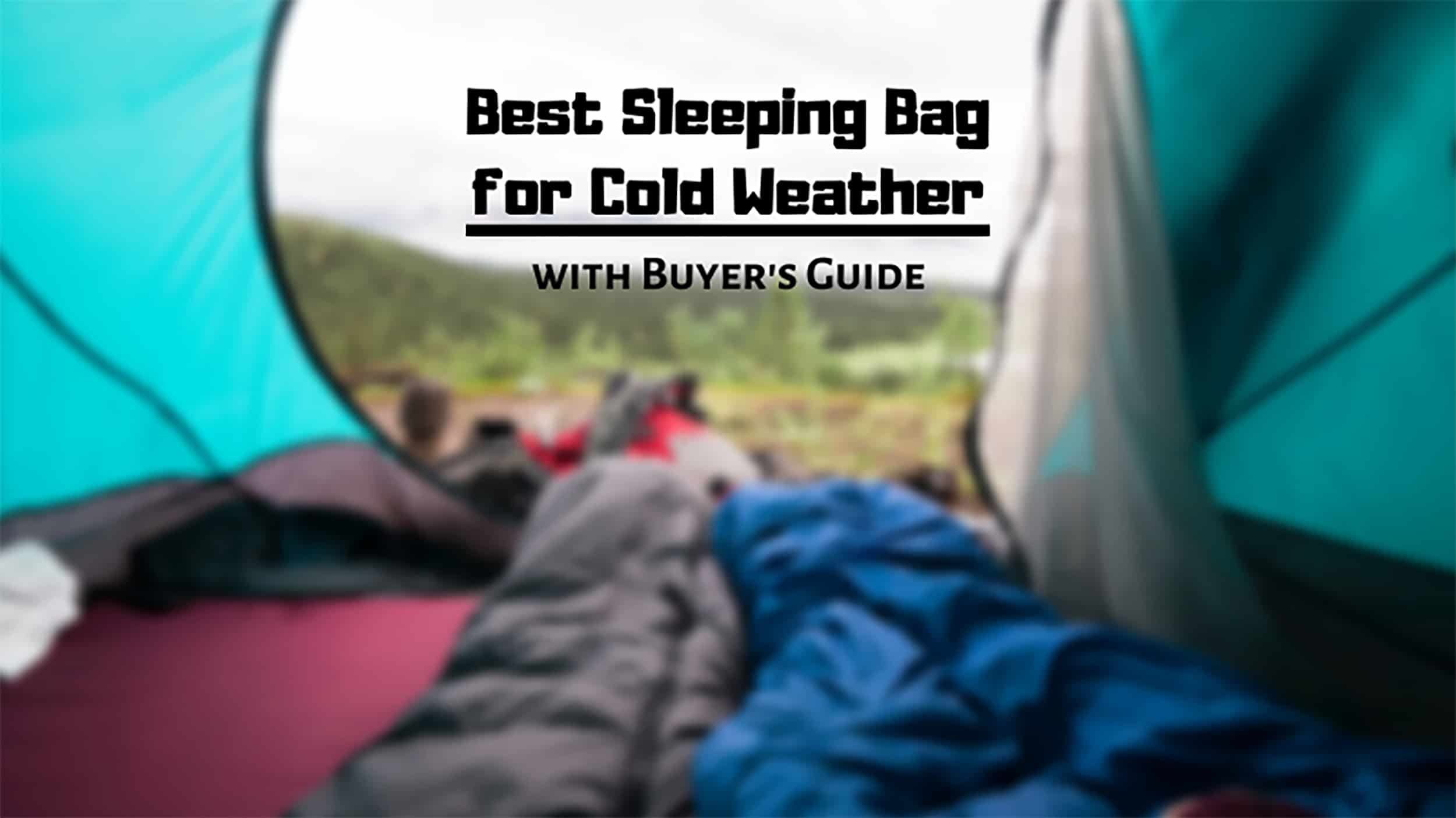 best sleeping bag for cold weather review